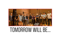 Boom Arts Presents: Tomorrow Will Be . . .