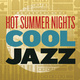 Hot Summer Nights, Cool Jazz 2019