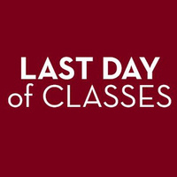 Last Day of Classes for Fall Semester