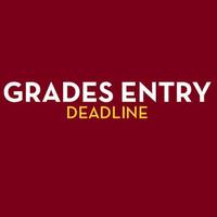 Grades Entry Deadline for Fall Semester