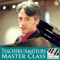 PianoTexas Teachers/Amateurs Master Class: Vincent Larderet