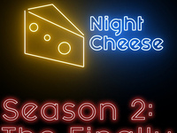 Night Cheese: Season 2: The Finally