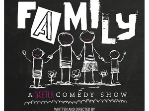 Sketch Comedy: There's No I In Family