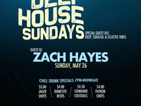 Deep House Sundays! Guest DJ Zach Hayes! No Cover!