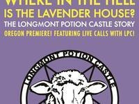 Where In The Hell Is The Lavender House?: The Longmont Potion Castle Story