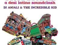 Tropitaal: A Desi Latino Soundclash with DJ Anjali & The Incredible Kid