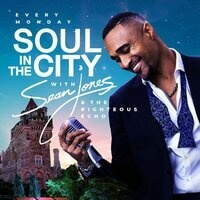 SOUL IN THE CITY – STARRING SEAN JONES AND THE RIGHTEOUS ECHO