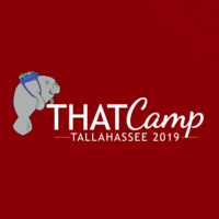 THATCamp Tallahassee 2019