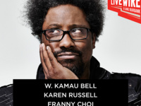 Live Wire w/ W. Kamau Bell, Karen Russell, Franny Choi, Kishi Bashi and more