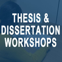 Thesis and Dissertation Formatting Workshop: General Information Session