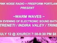 Warm Waves: An Electronic Sound Bath.