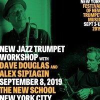 New Jazz Trumpet Workshop with Dave Douglas and Alex Sipiagin