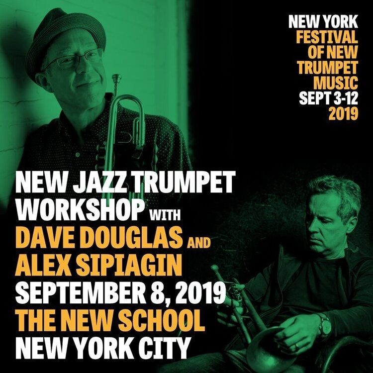 New Jazz Trumpet Workshop with Dave Douglas and Alex Sipiagin