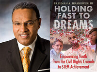 Writers LIVE: Dr. Freeman A. Hrabowski III, Holding Fast to Dreams: Empowering Youth from the Civil Rights Crusade to STEM Achievement