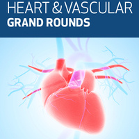 Heart & Vascular Center Grand Rounds - Cardiology Faculty