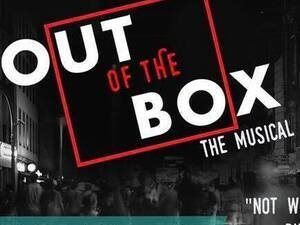 Out of the Box: The Musical