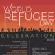 World Refugee Day Celebration 2019