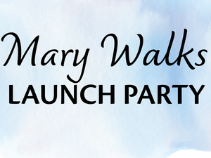 Mary Walks: Book Launch & Reading