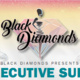 BLACK DIAMONDS PRESENTS: EXECUTIVE SUITE