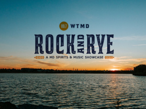 WTMD's Rock and Rye -  A Maryland Spirits & Music Showcase