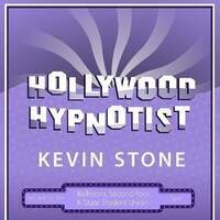 Hollywood Hypnotist: Kevin Stone