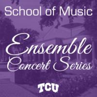 Ensemble Concert Series: TCU Jazz Ensembles Concert