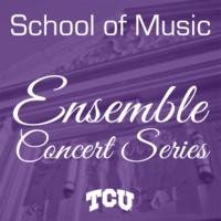 Ensemble Concert Series: TCU Percussion Ensembles Concert