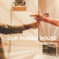 """Our Ruined House"" by The Portland Experimental Theatre Ensemble"