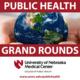 UNMC College of Public Health Grand Rounds