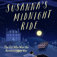 """Susanna's Midnight Ride: The Girl Who Won the Revolutionary War"" - Book Talk"