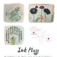 Ink Play—Traditional Chinese Painting and Calligraphy