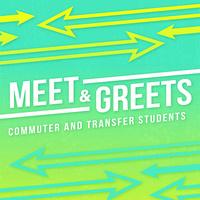 Commuter & Transfer Students Meet & Greet