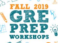 FALL 2019 GRE PREP WORKSHOPS