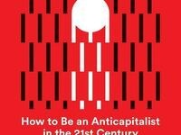 How To Be An Anti-Capitalist in the 21st Century: A Conference in Memory of Erik Olin Wright