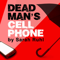 FAU Theatre Presents Dead Man's Cellphone by Sarah Ruhl