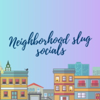 Sacramento Neighborhood Slug Social
