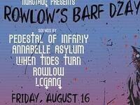 RowLow's Barf DzAy Show