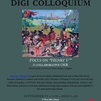 "DIGI Colloquium: Focus on ""Henry V""  a Collaborative OER"
