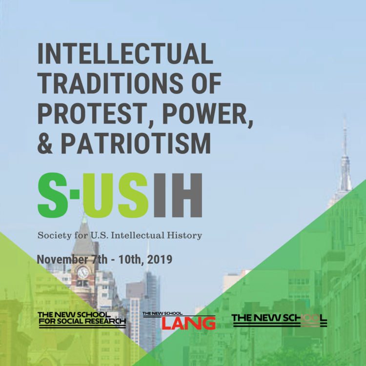 S-USIH 2019 Conference: Intellectual Traditions of Protest, Power, & Patriotism