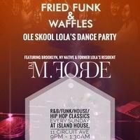 Fried Funk & Waffles: Ole Skool Lola's Dance Party