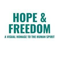 Hope & Freedom: A Visual Homage to the Human Spirit