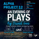 Alpha Project 12: An Evening of Plays by David Ives