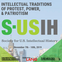 The Society for U.S. Intellectual History 2019 Conference: Intellectual Traditions of Protest, Power, & Patriotism