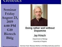 MBG Friday Seminar: Jay Hirsch - Doing rather well without Dopamine