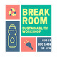 Break Room Sustainability Workshop