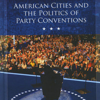 Personally Speaking on American Cities and the Politics of Party Conventions