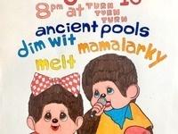 Ancient Pools / Melt / Mamalarky / Dim Wit