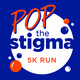 Pop the Stigma 5K Run/Walk