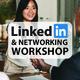 LinkedIn and Networking Workshop