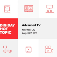 Digiday Hot Topic: Advanced TV